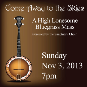 Come Away to the Skies: A High Lonesome Bluegrass Mass