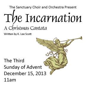 The Incarnation: A Christmas Cantata  – Sun 12/15 11am