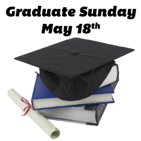 Graduate Sunday – May 18th