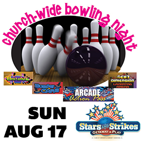 Church-Wide Bowling Night – Sunday, Aug 17
