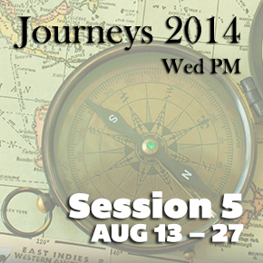 Journeys 2014 Session 5 Aug 13–27