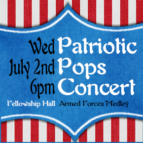 Patriotic Pops Concert – Wed July 2 – 6pm
