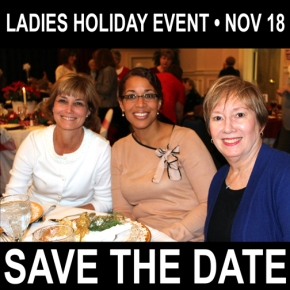 Ladies Holiday Event Nov 18 – Save The Date!