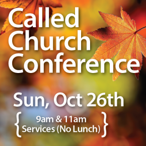 Called Church Conference – October 26th (NO LUNCH)