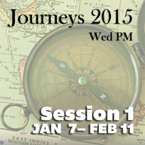 Journeys 2015: Session 1: Jan 7- Feb11