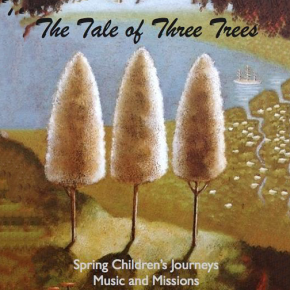 The Tale of 3 Trees: Spring Children's Journeys Music & Missions