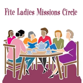 Fite Ladies' Mission Circle Tues, April 7th at 10am