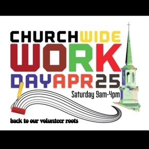 Church-Wide Workday Sat., April 25, 2015