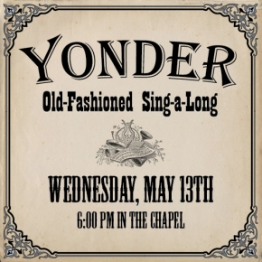 Yonder: Old-Fashioned All Church Hymn Sing-a-Long is Back! May 13th 6pm