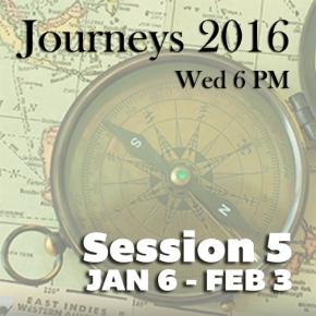 Journeys: Session 5 Jan 6–Feb 3,2016