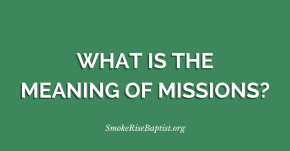 What is the Meaning of Missions?